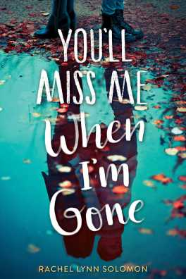 youll-miss-me-when-im-gone-9781481497749_hr